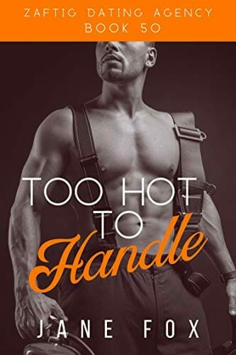 Too Hot to Handle (Zaftig Dating Agency Book 50) Kindle Edition