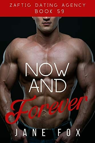 Now and Forever (Zaftig Dating Agency Book 59) Kindle Edition